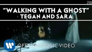 Gambar cover Tegan and Sara - Walking With A Ghost [Official Music Video]