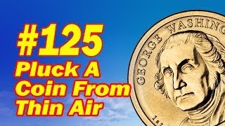 How To Pluck A Coin From Thin Air - Easy Coin Trick