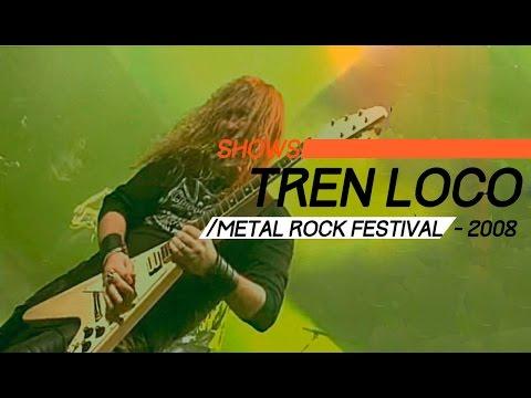 Tren Loco video Estadio Obras - Show Completo - Metal Rock Festival 2008