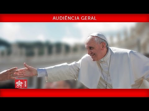 Papa Francisco - Audiência Geral 2019-05-22