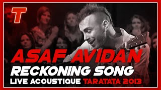 "Asaf Avidan ""Reckoning Song"" (acoustic Version - Live TV Taratata 2013)"