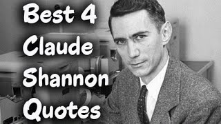 Best 4 Claude Shannon Quotes - The American Mathematician & Electrical Engineer