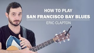 San Francisco Bay Blues (Eric Clapton) | How To Play On Guitar