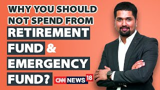 Why You Should Not Spend From Retirement & Emergency Funds | Money Doctor Show | CNN News18 | EP:287