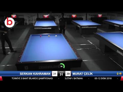 SERKAN KAHRAMAN & MURAT ÇELİK Bilardo Maçı - 2018 ERKEKLER 3.ETAP-5.TUR