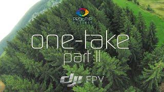 One-take part II | dji fpv | 4k | cinematic | freestyle
