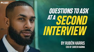 Questions To Ask At a Second Interview by Rubén Harris #CareerKarma