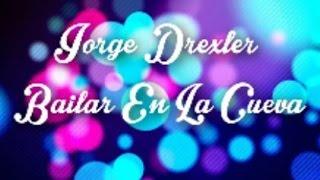 Bailar en la cueva Jorge Drexler Letra