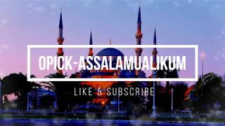 [Lirik] Lagu Opick - Assalamualaikum