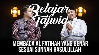 Belajar Tajwid Bareng Istihsan Arif Al Fudhaily - Bacaan Al Fatihah Sesuai Sanad Rasulullah