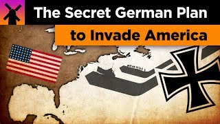 The Insane Secret German Plan to Invade America thumbnail