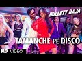 Tamanche Pe Disco:RDB Feat Nindy Kaur and Raftaar | Bullett Raja | Saif ...