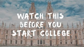Watch This Before You Start College.