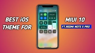 best ios theme for miui 10 redmi note 5 pro - Kênh video