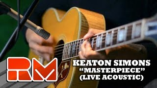 Keaton Simons: Masterpiece (Official RMTV Acoustic Session)