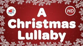 A Christmas Lullaby Christmas Carol & Song With Lyrics | Children Love to Sing