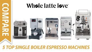 Review: Top 5 Single Boiler Espresso Machines