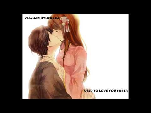 Nightcore - Used to love you sober w. Lyrics