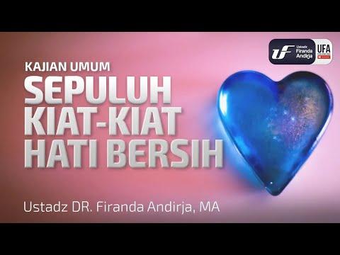 10 Kiat-Kiat Hati Bersih – Ustadz Dr. Firanda Andirja, M.A.