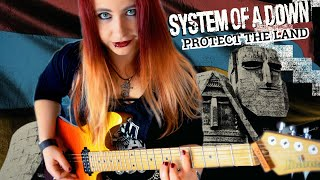 SYSTEM OF A DOWN - Protect The Land | GUITAR COVER - New Song 2020