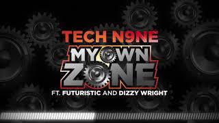 Tech N9ne - My Own Zone (Feat. Futuristic & Dizzy Wright) | OFFICIAL AUDIO