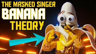 Who Is The Banana? The Masked Singer Theory