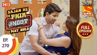 Sajan Re Phir Jhoot Mat Bolo - Ep 270 - Full Episode - 8th June, 2018