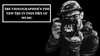 Are Videographers the new Djs in this Era of music | iLLANOiZE Radio