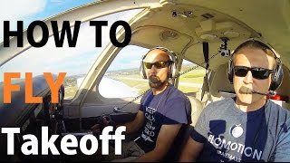 Ep. 7: How to Takeoff | How to Fly a Plane