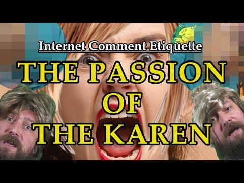 """Internet Comment Etiquette: """"The Passion of the Karen"""""""