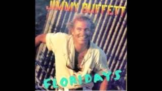 JIMMY BUFFET- Youll never work in dis budness again