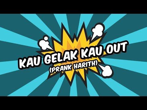KAU GELAK, KAU OUT (PRANK HARITH) | Sterk Production