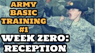 "WHAT TO EXPECT IN ARMY BASIC TRAINING: WEEK ZERO ""RECEPTION"""