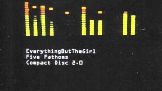 Everything but the girl - Five Fathoms (Kevin Yost Enlightenment Mix)