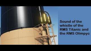 The Sound Of The Whistle Of The RMS Titanic And The RMS Olympic