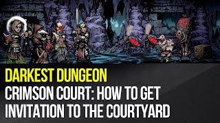 Darkest Dungeon - Crimson Court: How to get invitation to the Courtyard