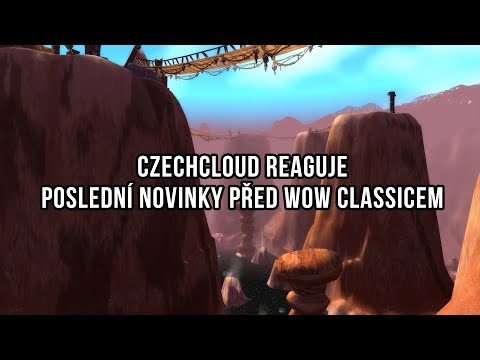 CzechCloud reaguje - Poslední novinky před launchem WoW Classicu