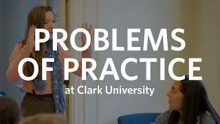 Problems of Practice at Clark University