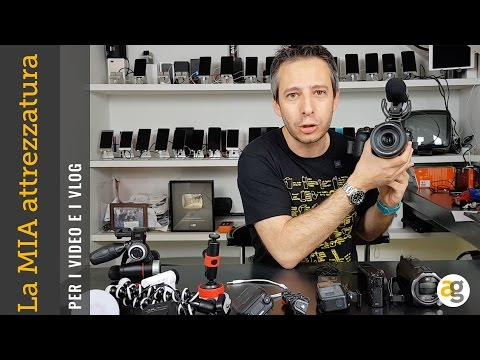 La MIA attrezzatura per i VIDEO videocamere, action cam, supporti, microfoni, mirrorless