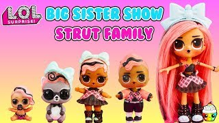 LOL Big Sister Show Family Edition Struts Gets A Family Big Sister, Brother, Lil Sister, Pet