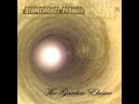 Straitjacket Fashion - The Garden Of Desire