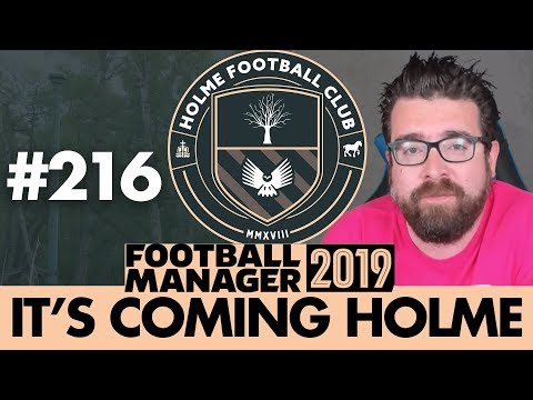 HOLME FC FM19 | Part 216 | WE NEED A MIRA-CLE | Football Manager 2019