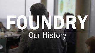 Foundry: Our History