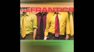 The Frantics - Not With A Bang