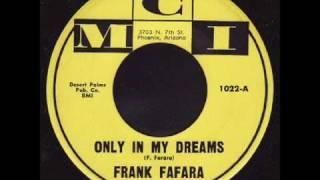 Only In My Dreams - Frank Fafara