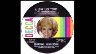 Florence Henderson  - A Love Like Yours (Don't Come Knocking Every Day)