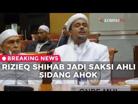Rizieq Shihab Jadi Saksi Ahli di Sidang Ahok - BREAKING NEWS