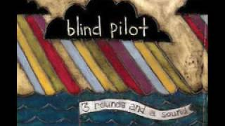 Three Rounds and a Sound - Blind Pilot