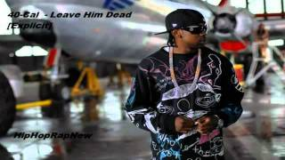 40 cal - leave him dead lyrics new