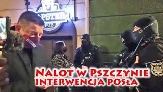 Nalot służb w Pszczynie Kolejna Kompromitacja policji - Interwencja Posła
